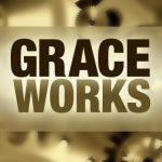 The Works of Grace